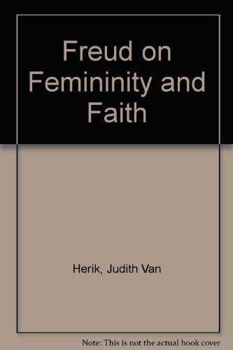 9780520043688: Freud on Femininity and Faith