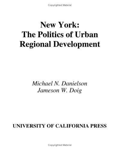 9780520043718: New York: The Politics of Urban Regional Development (Lane Studies in Regional Government)