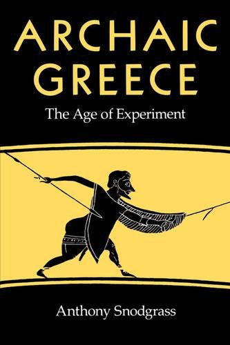 9780520043732: Archaic Greece: The Age of Experiment
