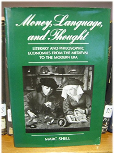 9780520043794: Money, Language, and Thought: Literary and Philosophic Economies from the Medieval to the Modern Era