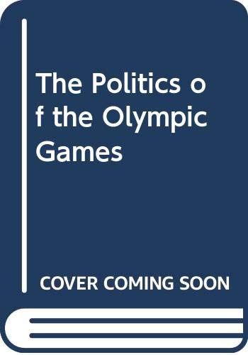 9780520043954: The Politics of the Olympic Games
