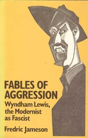 9780520043985: Fables of Aggression: Wyndham Lewis, the Modernist as Fascist