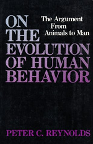 9780520044166: On the Evolution of Human Behavior: The Argument from Animals to Man