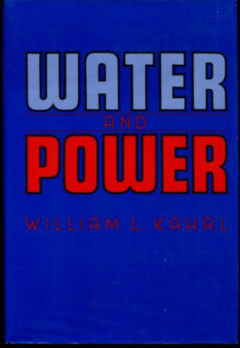 Water and Power: The Conflict over Los Angeles' Water Supply in the Owens Valley: Kahrl, ...