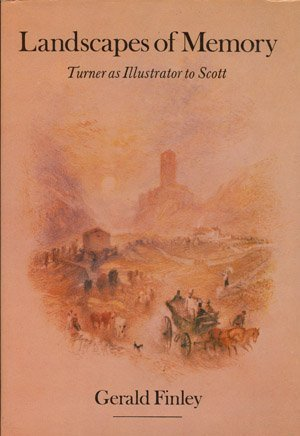 Landscapes of Memory: Turner As Illustrator to: Finley, Gerald E.