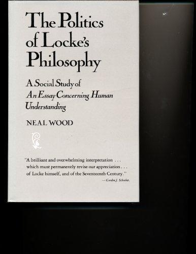 9780520044579: The Politics of Locke's Philosophy: A Social Study of an Essay Concerning Human Understanding