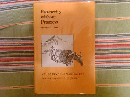 Prosperity Without Progress: Manila Hemp and Material: Norman G. Owen