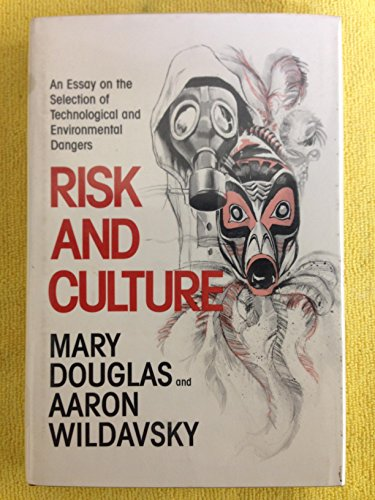 9780520044913: Risk and Culture: Essays in the Selection of Technological and Environmental Dangers