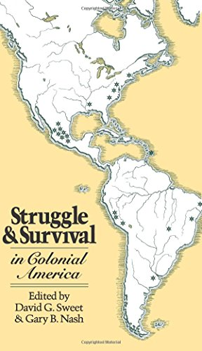 Struggle and Survival in Colonial America: Sweet, David G.; Nash, Gary B. [Edts.]