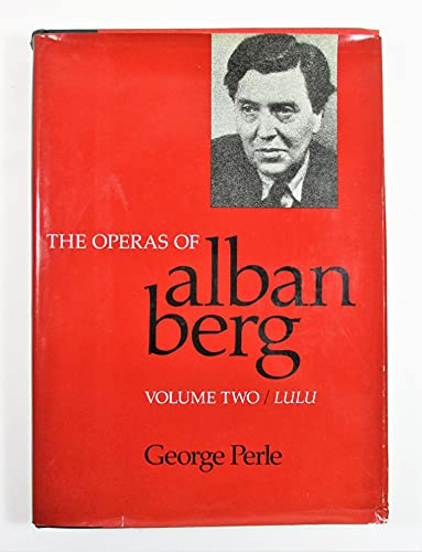 The Operas of Alban Berg: Lulu: Perle, George