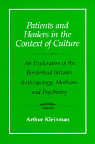 9780520045118: Patients and Healers in the Context of Culture: An Exploration of the Borderland Between Anthropology, Medicine, and Psychiatry (Comparative Studies of Health Systems & Medical Care)
