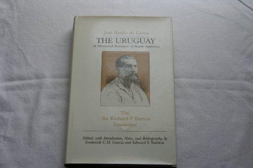 The Uruguay: A Historical Romance of South America: Da Gama, Jose Basilio