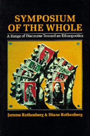 9780520045316: Symposium of the Whole: A Range of Discourse Toward an Ethnopoetics
