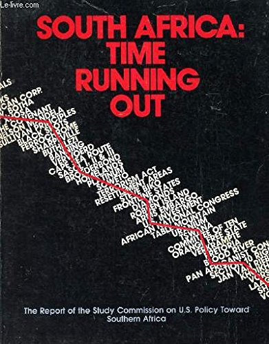 South Africa: Time Running Out- The Report of the Study Commission on U.S. Policy Toward Southern ...