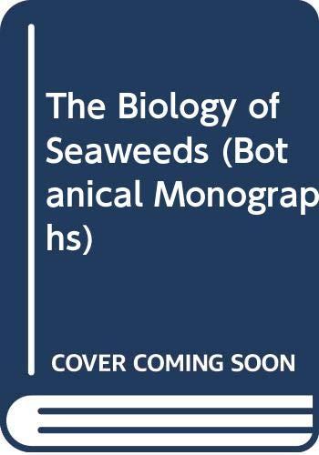 9780520045859: The Biology of Seaweeds (Botanical Monographs)