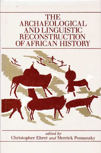The Archaeological and Linguistic Reconstruction of African: Ehret