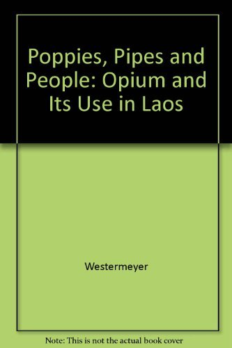9780520046221: Poppies, Pipes and People: Opium and Its Use in Laos