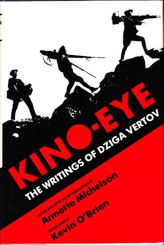 Kino-Eye: The Writings of Dziga Vertov: Dziga Vertov