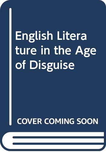 ENGLISH LITERATURE IN THE AGE OF DISGUISE: Novak, Maximillian E