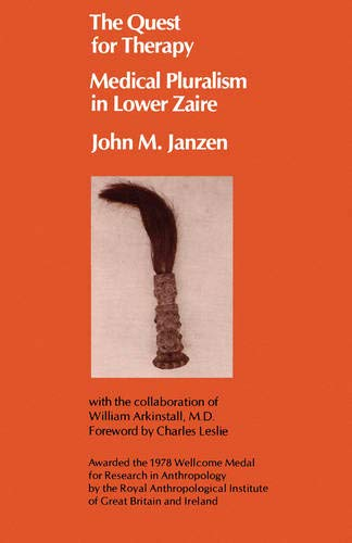 THE QUEST FOR THERAPY : Medical Pluralism in Lower Zaire (Comparative Studies of Health Systems a...