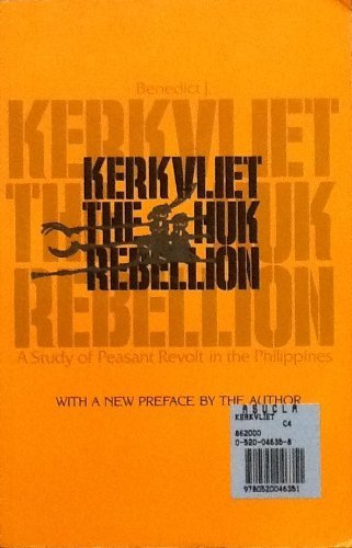 9780520046351: The Huk Rebellion: A Study of Peasant Revolt in the Philippines