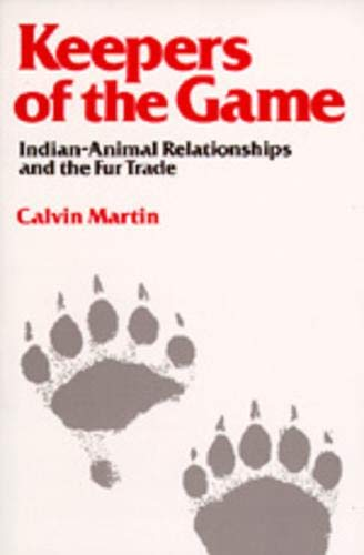 9780520046375: Keepers of the Game: Indian-Animal Relationships and the Fur Trade (Campus)
