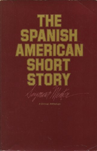 The Spanish American Short Story: A Critical Anthology (Latin American Studies Center, UCLA)