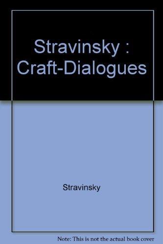 9780520046504: Stravinsky : Craft-Dialogues
