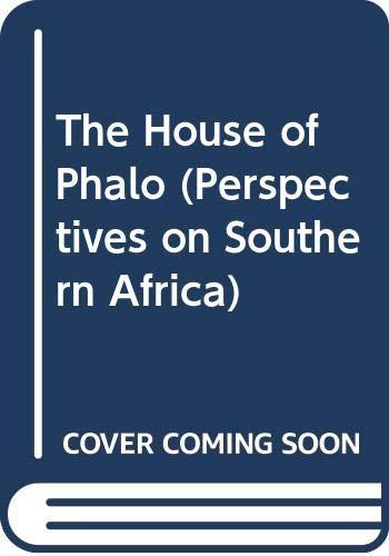 9780520046634: The House of Phalo: History of the Xhosa People in the Days of Their Independence (Perspectives on Southern Africa S.)