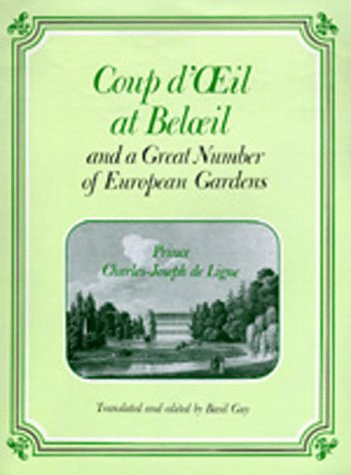 Coup d'Oeil at Beloeil, and a great number of European Gardens. Translated and edited by Basil Guy