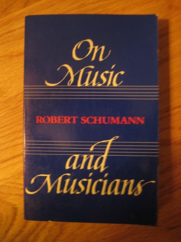 On Music and Musicians: Schumann, Robert