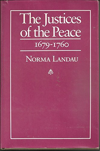 9780520046993: Justices of the Peace 1679-1760