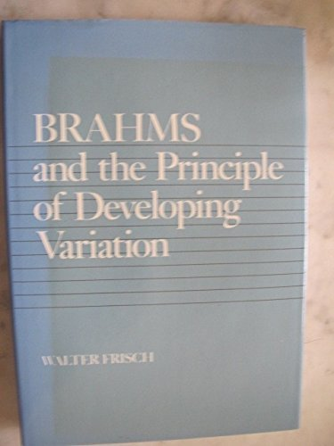 Brahms and the Principle of Developing Variation: Frisch, Walter