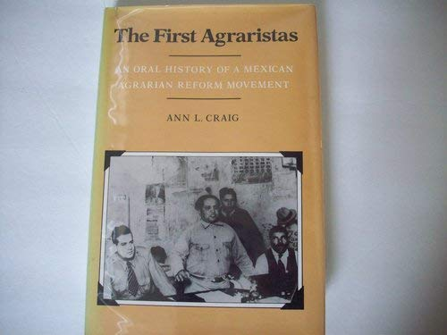 9780520047082: First Agraristas: An Oral History of a Mexican Agrarian Reform Movement
