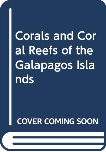 9780520047136: Corals and Coral Reefs of the Galapagos Islands