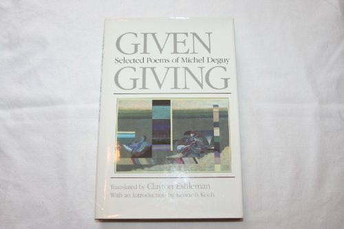 Given Giving: Selected Poems: Deguy, Michael