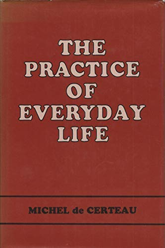 9780520047501: The Practice of Everyday Life (English and French Edition)