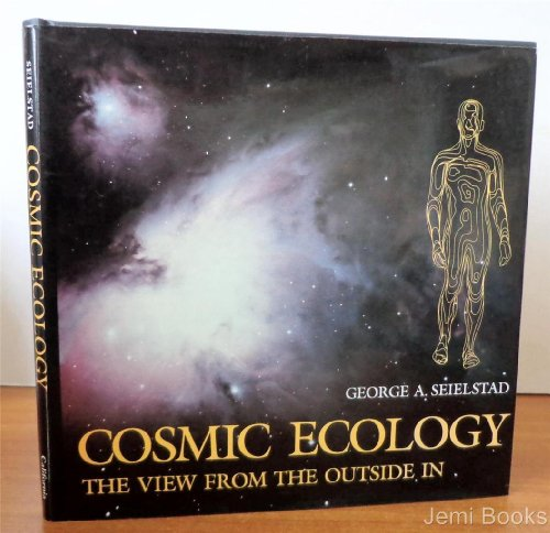 9780520047532: Cosmic Ecology: The View from the Outside in