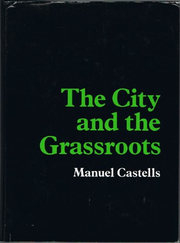 9780520047563: The City and the Grassroots: A Cross-Cultural Theory of Urban Social Movements (California Series in Urban Development)