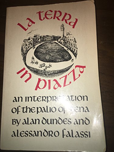 9780520047716: La Terra in Piazza: An Interpretation of the Palio of Siena
