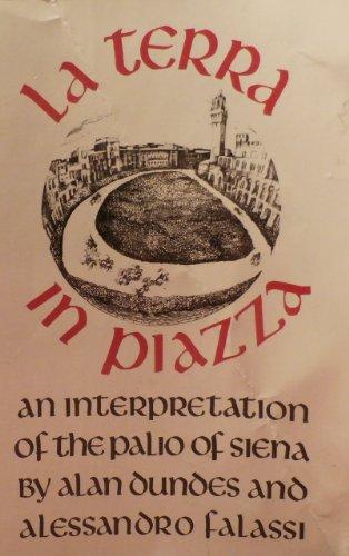 9780520047716: La Terra in Piazza: An Interpretation of the Palio of Siena