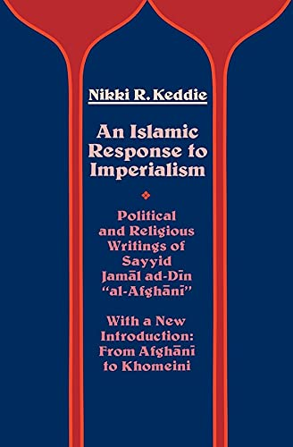 An Islamic Response to Imperialism: Political and: Keddie, Nikki R.