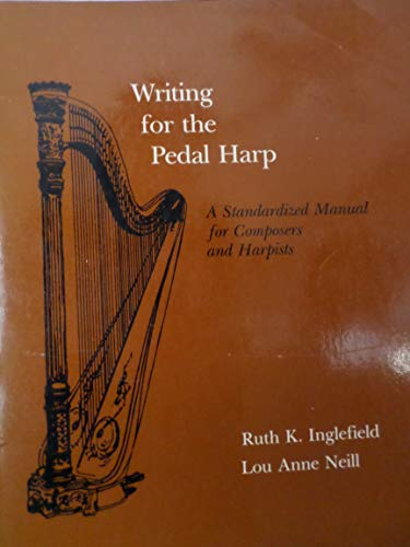 9780520048324: Writing for the Pedal Harp: Standardized Manual for Composers and Harpists (New Instrumentation)