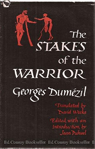 The Stakes of the Warrior: Georges Dumezil