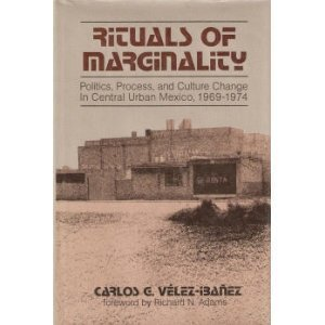 9780520048393: Rituals of Marginality: Politics, Process, and Culture Change in Central Urban Mexico, 1969-1974
