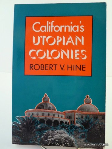 9780520048850: California's Utopian Colonies (California Library Reprint)