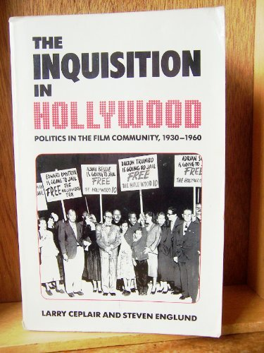 9780520048867: The Inquisition in Hollywood: Politics in the Film Community 1930-1960