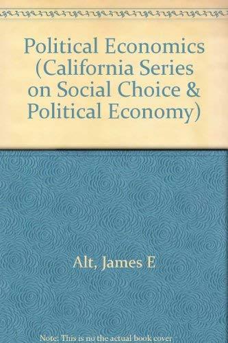 9780520049345: Political Economics (California Series on Social Choice and Political Economy)