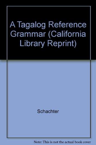 9780520049437: A Tagalog Reference Grammar (California library reprint series)
