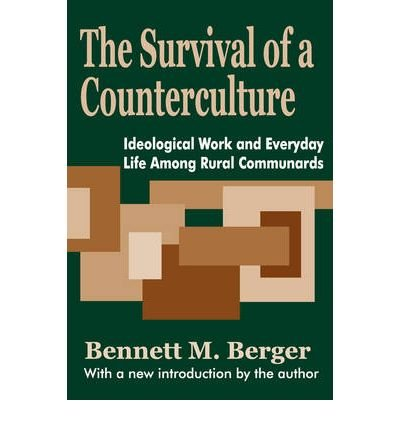 9780520049505: The Survival of a Counterculture: Ideological Work and Everyday Life Among Rural Communards